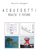 Acquedotti, realtà e futuro