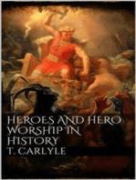 Heroes and Hero-Worship in History