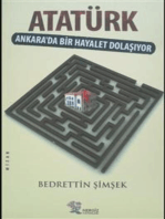 Atatürk, Ankara'da Bir Hayalet Dolaşıyor