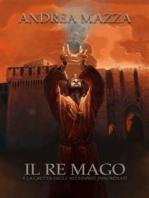 Il Re Mago E La Grotta Degli Alchimisti Innominati