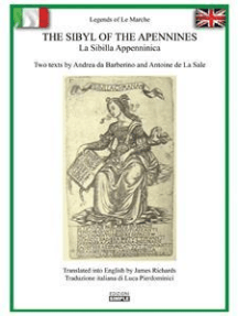 The Sibyl of the Apennines - La Sibilla Appenninica: Two texts by Andrea da Barberino and Antoine de La Sale