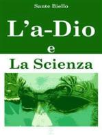 L'a-Dio e La Scienza
