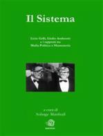 Il Sistema. Licio Gelli, Giulio Andreotti e i rapporti tra Mafia Politica e Massoneria