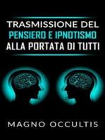 Trasmissione del pensiero e ipnotismo alla portata di tutti