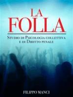 La Folla - Studio di Psicologia collettiva e di Diritto penale