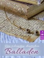 Die schönsten deutschen Balladen - Deutsche Gedichte, die man nie vergisst. Klassiker zum Träumen, Lesen, Vorlesen und Vortragen (Illustrierte Ausgabe)