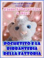Pochetito e la Birbanteria della Fattoria - Fiaba Interattiva a Bivi