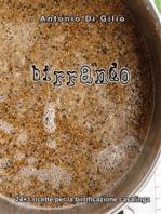 Birrando 24+1 Ricette per la Birrificazione Casalinga