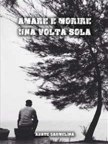 Amare e morire una volta sola