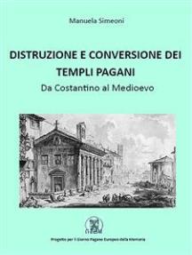 Distruzione e conversione dei templi pagani