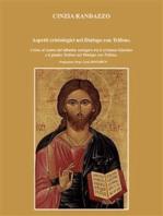 Aspetti cristologici nel Dialogo con Trifone