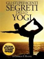 Gli Stupefacenti Segreti dello Yogi - (Tradotto)