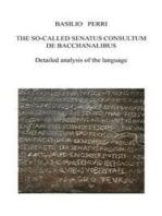 THE SO CALLED SENATUS CONSULTUM DE BACCHANALIBUS Detailed analysis of the language