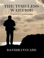 The Timeless Warrior - Il Guerriero Senza Tempo