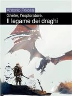 Gheler, l'esploratore. I - Il legame dei draghi