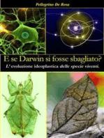 E se Darwin si fosse sbagliato?
