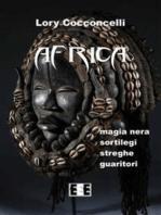 Africa: Magia nera, sortilegi, streghe e guaritori