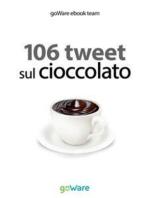 106 tweet sul cioccolato
