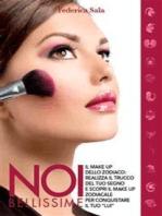 Noi bellissime - Il make up dello zodiaco - Vol. 4