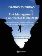 Risk Management – La norma ISO 31000:2018 - La metodologia per applicare efficacemente il risk management in tutti i contesti