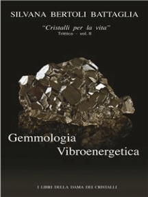 """""""Gemmologia Vibroenergetica. Fondamenti di Cristalloterapia Vibroenergetica"""" vol. 2"""