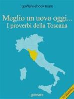 Meglio un uovo oggi... I proverbi della Toscana