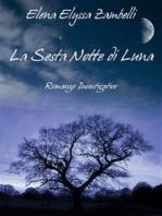 La Sesta Notte di Luna - Romanzo Investigativo