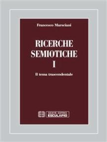Ricerche semiotiche 1: Il tema trascendentale