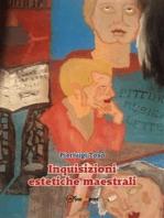 Inquisizioni estetiche maestrali