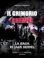 Il Grimorio Cremisi - La saga di Jake Seidel