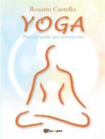 Yoga - Piccola guida per conoscerlo