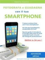 Fotografa e guadagna con il tuo smartphone. advanced edition.