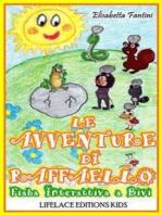 Le Avventure di Raffaello - Fiaba Interattiva a Bivi (Illustrata)