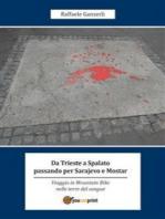 Da Trieste a Spalato passando per Sarajevo e Mostar