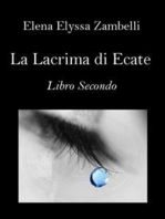 La Lacrima di Ecate - Libro Secondo