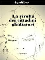 La rivolta dei cittadini gladiatori