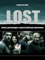 Lost. Storia, personaggi e segreti dell'isola misteriosa