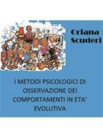 I metodi psicologici di osservazione dei comportamenti in età evolutiva