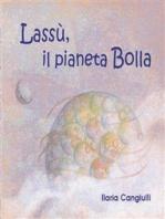Lassù, il pianeta Bolla