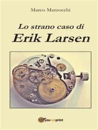 Lo strano caso di Erik Larsen