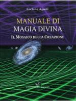 Manuale di Magia Divina: Strumenti e tecniche per usare l'energia divina