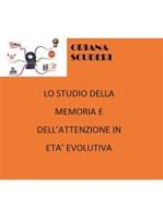 Lo studio della memoria e dell'attenzione in età evolutiva