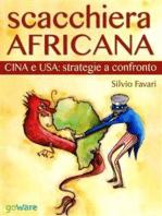 Scacchiera africana. Cina e USA