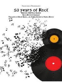 50 years of Rock: Beatles, Pink Floyd, Queen, Vasco Rossi & Ligabue
