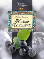 Mirtillo Bencontento. Le virtù del mirtillo nero