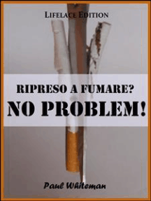 Ripreso a Fumare? No Problem!