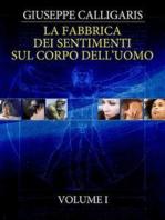 La Fabbrica dei Sentimenti sul Corpo dell'Uomo - Vol. 1