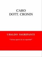 Caro Dottor Cronin