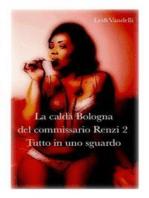 La calda Bologna del commissario Renzi 2-Tutto in uno sguardo.