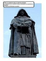 """Per lo """"Spirito"""" della """"revoluzione"""". Il concetto di infinito nella filosofia di Giordano Bruno"""
